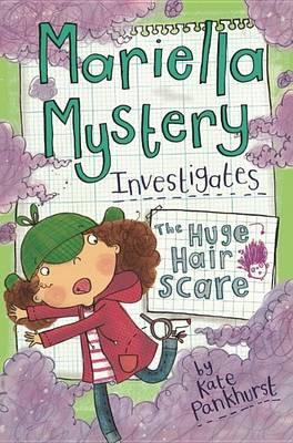Mariella Mystery Investigates the Huge Hair Scare book
