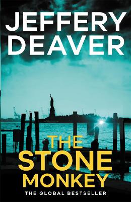 The The Stone Monkey The Stone Monkey Lincoln Rhyme Book 4 by Jeffery Deaver