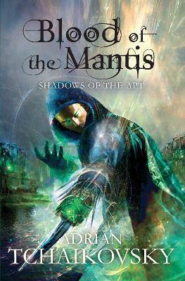 Blood of the Mantis by Adrian Tchaikovsky