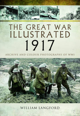 The Great War Illustrated 1917 by William Langford