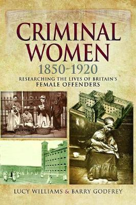 Criminal Women 1850-1920 by Lucy Williams