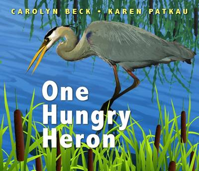 One Hungry Heron by Carolyn Beck