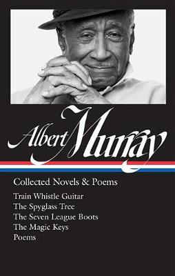 Albert Murray: Collected Novels & Poems by Albert Murray