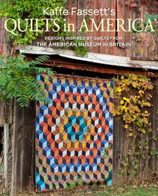 Kaffe Fassett's Quilts in America: Designs Inspired by Vintage Quilts from the American Museum in Britain by Kaffe Fassett