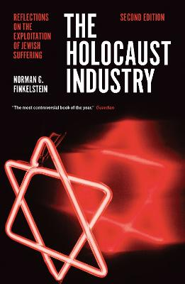 The Holocaust Industry: Reflections on the Exploitation of Jewish Suffering book