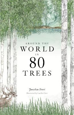 Around the World in 80 Trees by Lucille Clerc