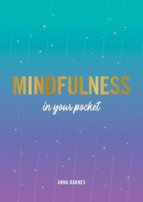 Mindfulness in Your Pocket: Tips and Advice for a More Mindful You book