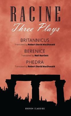 "Racine: Three Plays Racine Three Plays ""Berenice"" , ""Phedre"" , ""Britannicus"" by Jean Racine"