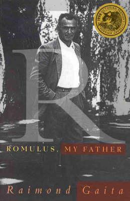 Romulus, My Father by Raimond Gaita