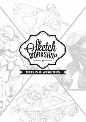 Sketch Workshop: Mech & Weapon Design by 3dtotal Publishing