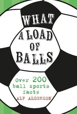 What a Load of Balls by Alf Alderson
