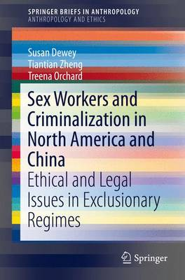 Sex Workers and Criminalization in North America and China by Susan Dewey