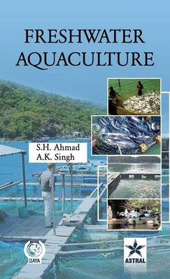 Freshwater Aquaculture by S. H. Ahmad