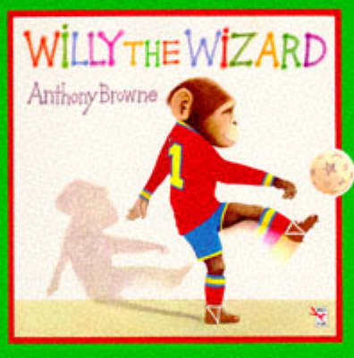 Willy the Wizard by Anthony Browne