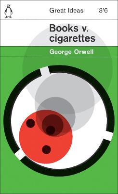 Books v. Cigarettes by George Orwell
