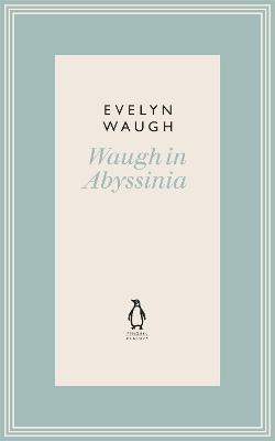 Waugh in Abyssinia (10) by Evelyn Waugh