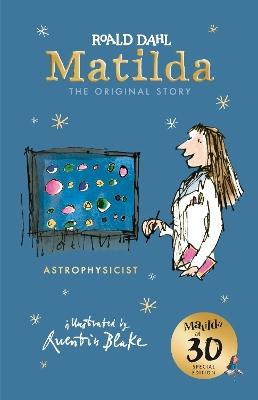 Matilda at 30: Astrophysicist by Roald Dahl