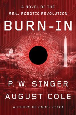 Burn-In: A Novel of the Real Robotic Revolution book