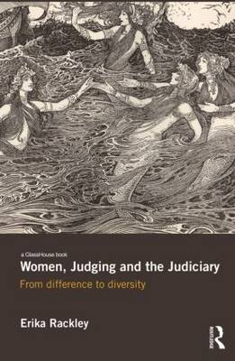 Women, Judging and the Judiciary by Erika Rackley