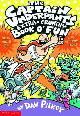 Captain Underpants Extra-Crunchy Book o' Fun 'n' Games by Dav Pilkey