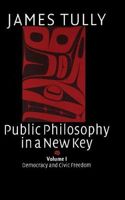 Public Philosophy in a New Key: Volume 1, Democracy and Civic Freedom book