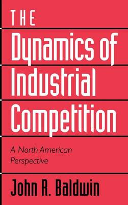 Dynamics of Industrial Competition by Richard E. Caves