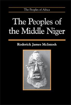 Peoples of the Middle Niger by Roderick J. McIntosh