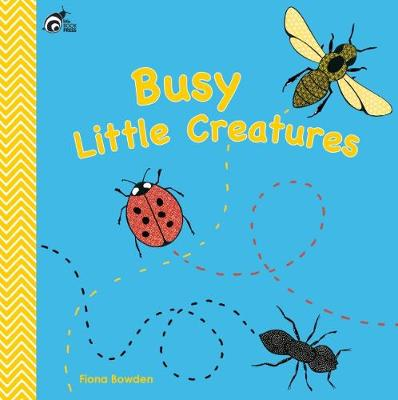 Busy Little Creatures: 2017 by Raising Literacy Australia Inc