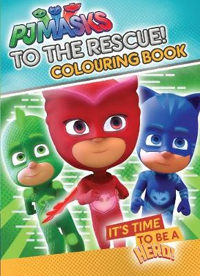 Pj Masks to the Rescue Colouring Book by