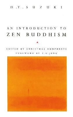 Introduction To Zen Buddhism by D.T. Suzuki