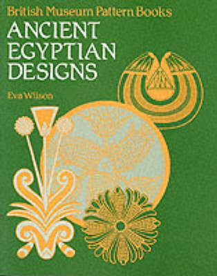 Ancient Egyptian Designs(Pattern Books) by Eva Wilson
