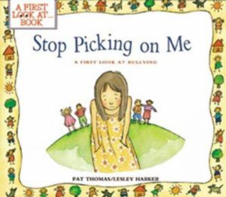 Stop Picking on Me! by Pat Thomas