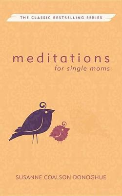 Meditations for Single Moms by Susanne Coalson Donoghue