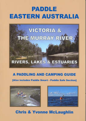 Paddle Eastern Australia - Victoria & the Murray River by Chris McLaughlin