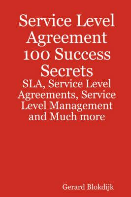 Service Level Agreement 100 Success Secrets by Gerard Blokdijk