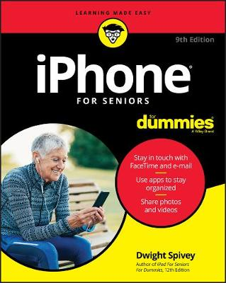 iPhone For Seniors For Dummies by Dwight Spivey