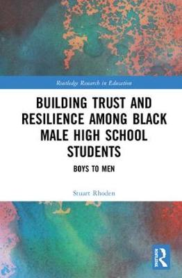 Building Trust and Resilience among Black Male High School Students by Stuart Rhoden