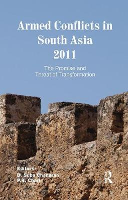 Armed Conflicts in South Asia 2011 by D. Suba Chandran