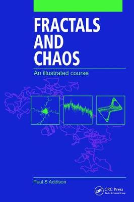 Fractals and Chaos: An illustrated course by Paul S. Addison
