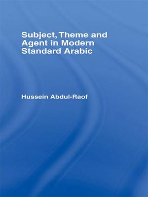 Subject, Theme and Agent in Modern Standard Arabic by Hussein Abdul-Raof