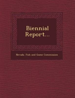 Biennial Report... by Nevada Fish & Game Commission