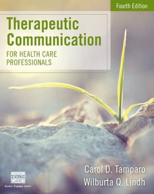 Therapeutic Communication for Health Care Professionals by Wilburta Lindh