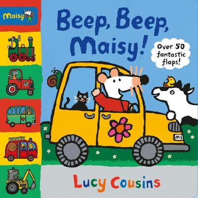 Beep, Beep, Maisy! by Lucy Cousins