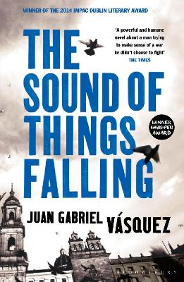 Sound of Things Falling by Juan Gabriel Vasquez