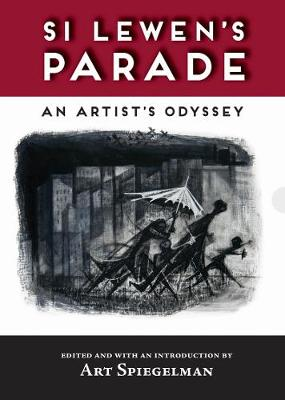 Si Lewen's Parade: An Artist's Odyssey by Si Lewen
