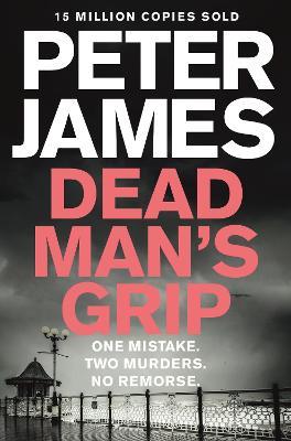 Dead Man's Grip by Peter James