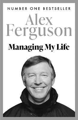 Managing My Life: My  Autobiography by Alex Ferguson