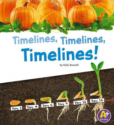 Timelines, Timelines, Timelines! by Kelly Boswell