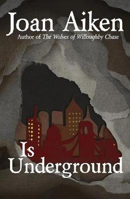 Is Underground by Joan Aiken