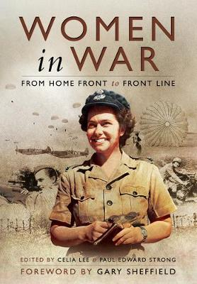 Women in War: From Home Front to Front Line by Celia Lee